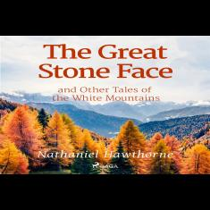 The Great Stone Face and Other Tales of the White Mountains