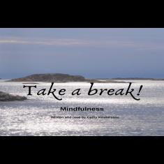 Mindfulness ? Take a break!