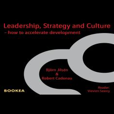 Leadership, strategy and culture : how to accelerate development