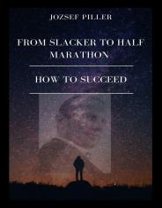 From Slacker to Half Marathon ? How to Succeed