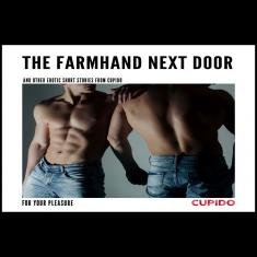 The Farmhand Next Door - and other erotic short stories from Cup