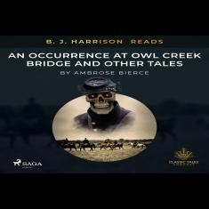 B. J. Harrison Reads An Occurrence at Owl Creek Bridge and Other
