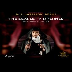B. J. Harrison Reads The Scarlet Pimpernel