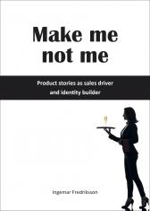 Make me not me - Product stories as sales driver and identity bu