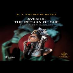 B. J. Harrison Reads Ayesha, The Return of She