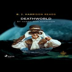 B. J. Harrison Reads Deathworld