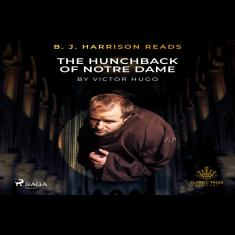 B. J. Harrison Reads The Hunchback of Notre Dame