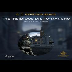 B. J. Harrison Reads The Insidious Dr. Fu-Manchu