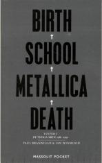 Birth, school, Metallica, death. Vol. 1, De tidiga åren, 1981-19